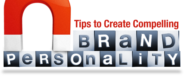 Tips to Create Compelling Brand Personality