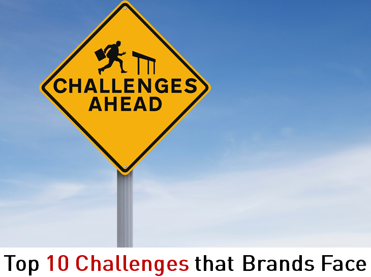 Top 10 Challenges that Brands Face